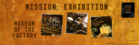 PHOTO EXHIBITION IN MUSEUM OF THE FACTORY